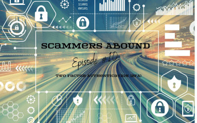 Scammers Abound – Episode #10: 2FA