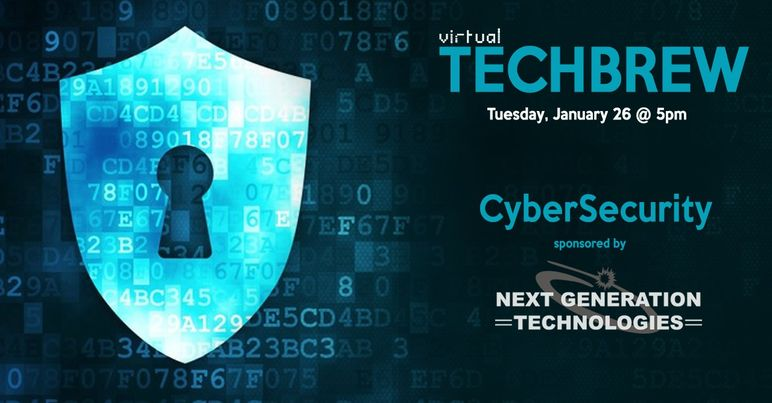 TECHBREW Jan. 26, 2021 – CyberSecurity